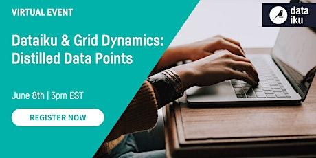 Dataiku & Grid Dynamics: Distilled Data Points tickets