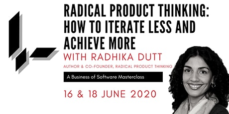 Radical Product Thinking with Radhika Dutt: A BoS Online Masterclass tickets