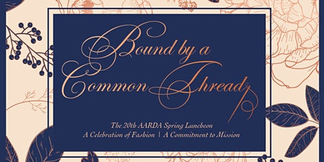 Bound by a Common Thread -- 20th AARDA Luncheon & Fashion Show tickets