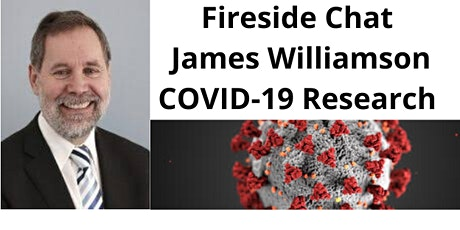 Fireside Chat - Conversation  with Dr  James Williamson - COVID Research tickets