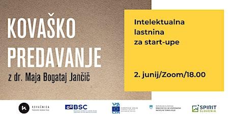 Kovaško predavanje: Intelektualna  lastnina  za start-upe tickets