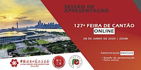 Sessão de Apresentação da edição online da Feira de Cantão bilhetes