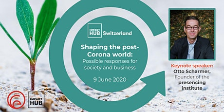 Shaping the Post-Corona World: Responses for Society and Business tickets