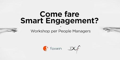 Come fare Smart Engagement? Workshop per People Managers biglietti
