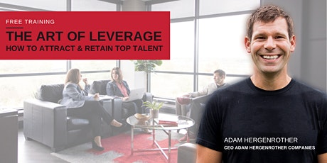 The Art of Leverage: How to Attract and Retain Top Talent tickets