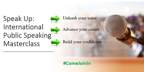 Speak Up: International Public Speaking Masterclass (First 3 sessions free) tickets