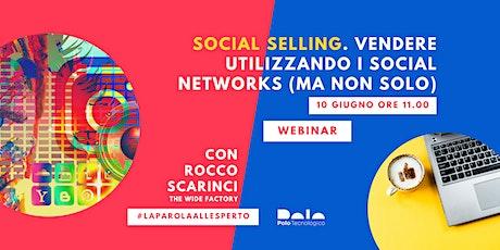 Social selling, vendere utilizzando i social networks (ma non solo) biglietti