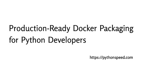 Production-ready Docker packaging for Python developers tickets