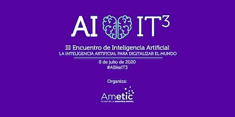 """III Encuentro de Inteligencia Artificial """"Hacia una IA confiable"""" #AIlikeIT3 entradas"""
