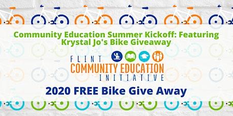 Community Education Summer Kickoff: Featuring Krystal Jo's Bike Giveaway tickets