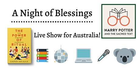 Harry Potter and the Sacred Text: A Night of Blessings for Australia! tickets