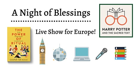 Harry Potter and the Sacred Text: A Night of Blessings for the UK/Europe! tickets