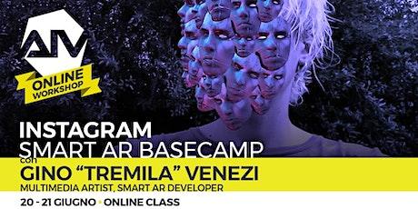 ONLINE WORKSHOP - INSTAGRAM - Smart AR Basecamp biglietti