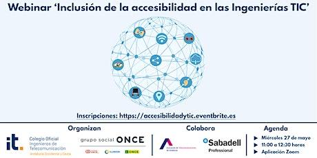 """Webinar """"Inclusión de la accesibilidad en las Ingenierías TIC"""" entradas"""