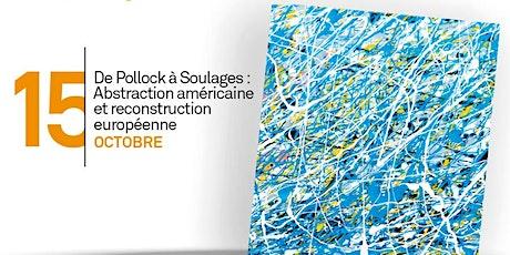 De Pollock à Soulage : abstraction américaine et reconstruction européenne tickets
