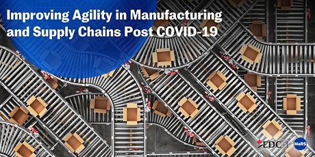 Improving Agility in Manufacturing and Supply Chains Post COVID-19 tickets