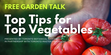 FREE GARDEN TALK | Top Tips for Top Vegetables, Part 2 tickets