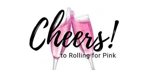 Cheers to Rolling for Pink tickets
