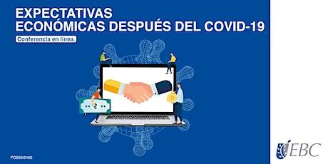 Expectativas económicas después del COVID-19 / Conferencia online entradas