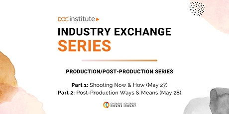 Industry Exchange Webinar Series: PRODUCTION AND POST-PRODUCTION tickets