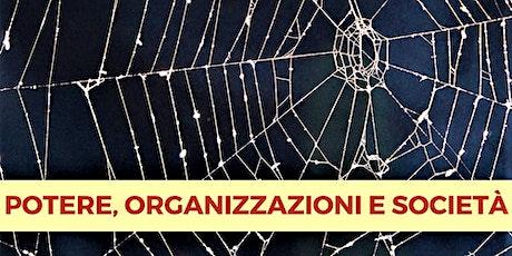 Potere, organizzazioni e società biglietti