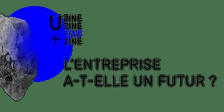U+ZINE #2 - L'entreprise a-t-elle un futur ? billets