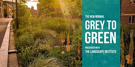 The New Normal: Grey to Green // Presented with The Landscape Institute tickets