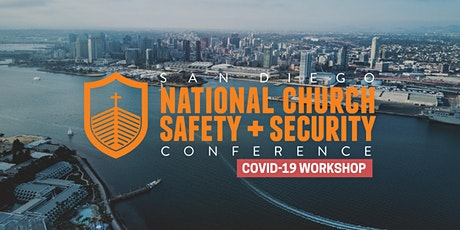 2020 San Diego National Church Safety + Security Conference COVID-19 Workshop tickets