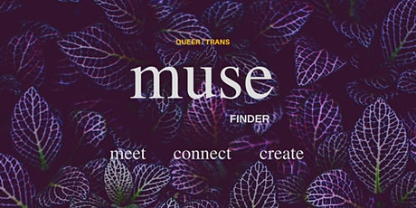 muse finder - creative matching for queer / trans folx tickets