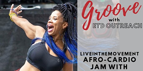 Groove With ETD Outreach: LiveInTheMovement Afro Cardio Jam w/Johari tickets