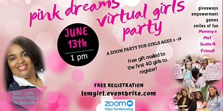 PINK DREAMS VIRTUAL GIRLS PARTY EVENT by LSM Global tickets
