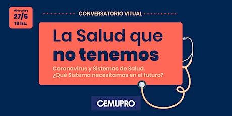 """Conversatorio Virtual """"La salud que NO tenemos"""" entradas"""