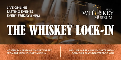 The Whiskey Lock-In.  Virtual Tasting with The Irish Whiskey Museum tickets
