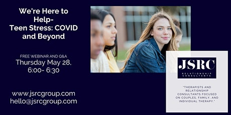 We're Here to Help - Teen Stress: COVID and Beyond tickets