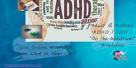 "Adult and Pre-Teen ADHD / ADD / ""On the Spectrum"" Live Workshop tickets"