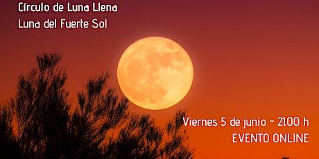 Circulo de Luna Llena - Luna del Fuerte Sol entradas