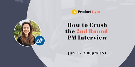 How to Crush the 2nd Round Product Manager Interview w/ Dealertrack PM tickets