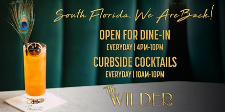 NOW OPEN! Dine In Or Take Away Curbside Cocktails From The Wilder! tickets