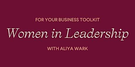 Women in Leadership with Aliya Wark tickets