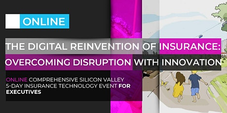 THE DIGITAL REINVENTION OF INSURANCE: OVERCOMING DISRUPTION WITH INNOVATION | ONLINE PROGRAM | JULY, 2020 tickets