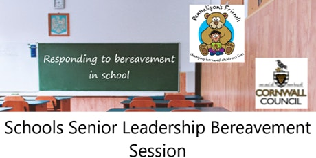 Schools Senior Leadership Team Bereavement Session (aimed at schools in Cornwall but may be of interest to any school) tickets