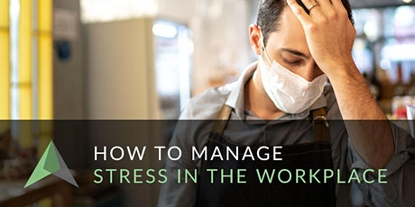 How to Manage Stress in the Workplace tickets