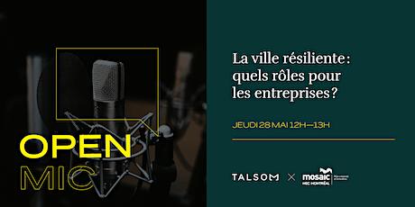 Open Mic | La ville résiliente : rôles et impacts pour les entreprises billets