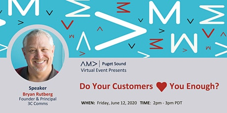 Do Your Customers Love You Enough? tickets