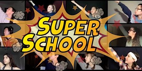SUPER SCHOOL, a new musical in development tickets