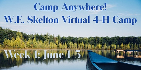 Camp Anywhere: W.E. Skelton 4-H Virtual Camp Session 1 tickets