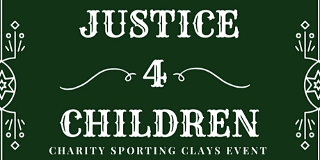 Justice 4 Children Sporting Clays Charity Event 2020 tickets