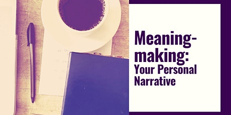 Meaning- making: Your Personal Narrative tickets