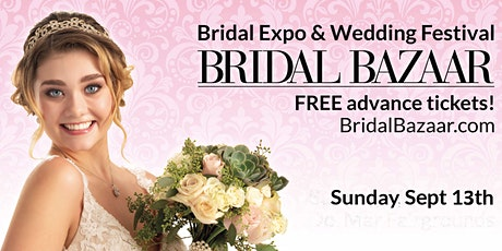 Bridal Bazaar - Bridal Expo & Wedding Expo - September 13th NEW DATE tickets