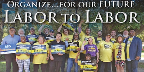 22nd Annual Labor-to-Labor – Organize... for our FUTURE! tickets